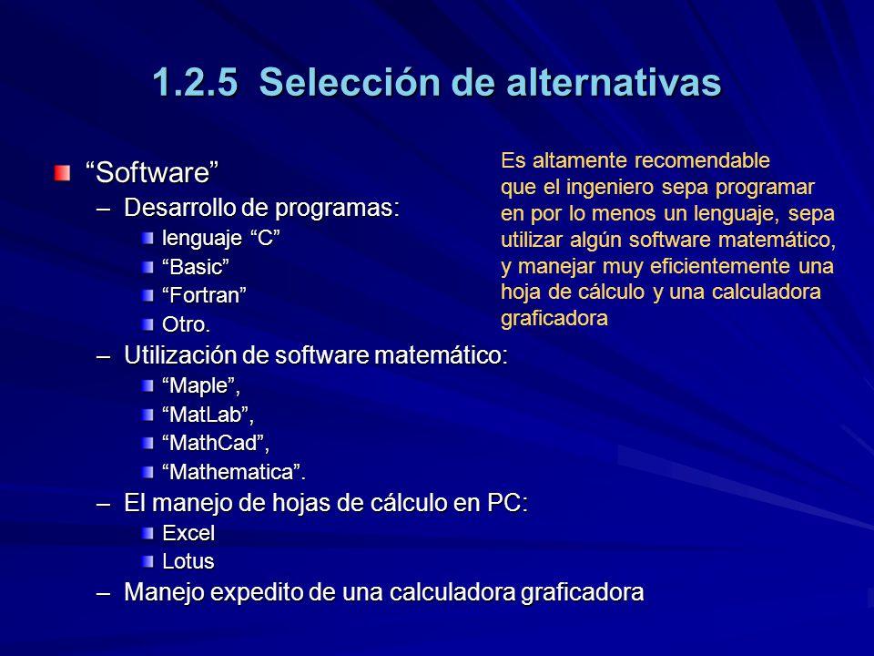 1.2.5 Selección de alternativas Software –Desarrollo de programas: lenguaje C BasicFortranOtro.