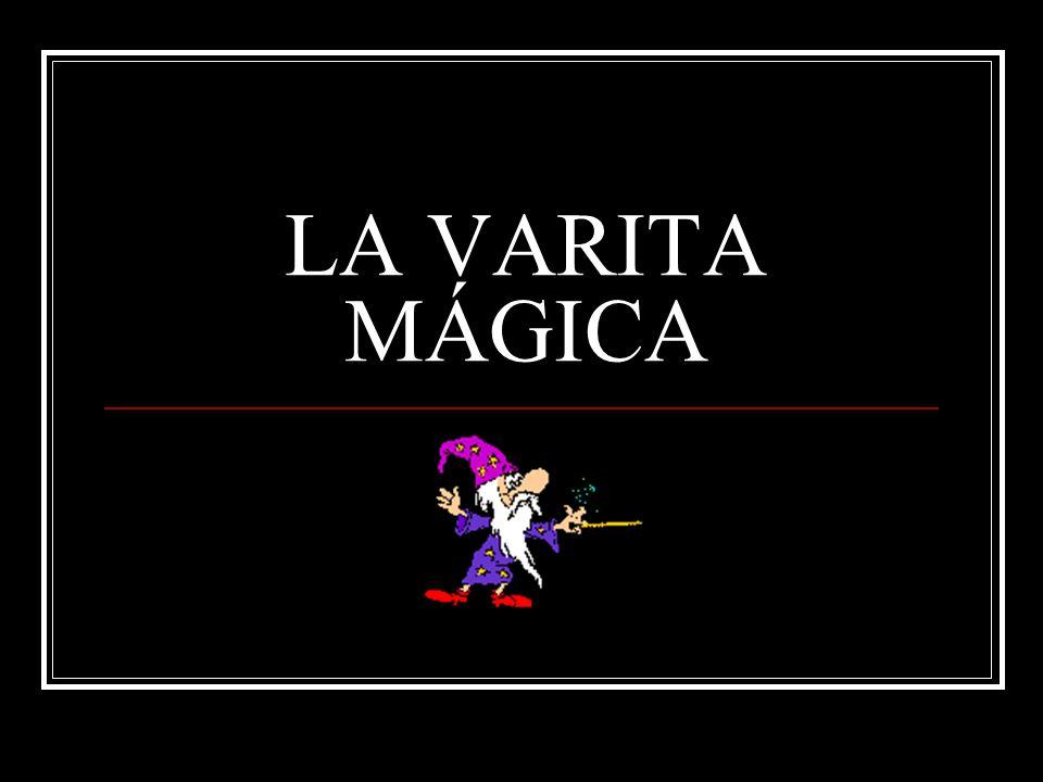 LA VARITA MÁGICA
