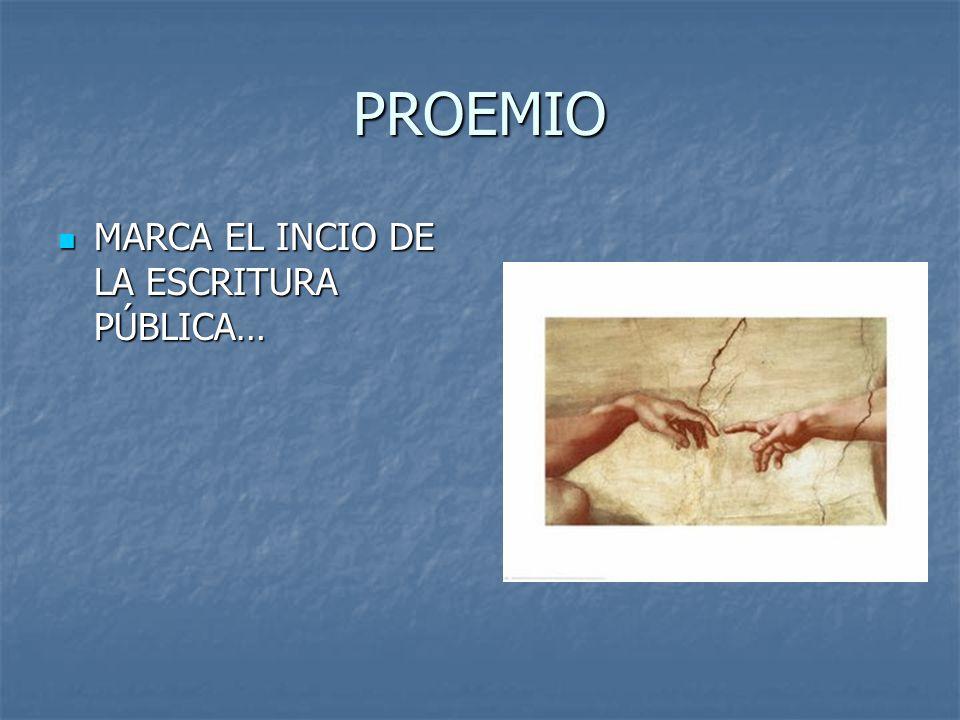 PROEMIO MARCA EL INCIO DE LA ESCRITURA PÚBLICA… MARCA EL INCIO DE LA ESCRITURA PÚBLICA…
