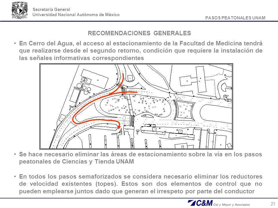 PASOS PEATONALES UNAM Secretaria General Universidad Nacional Autónoma de México 21 RECOMENDACIONES GENERALES En Cerro del Agua, el acceso al estacion