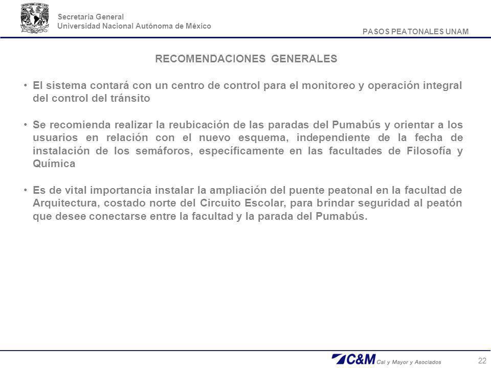 PASOS PEATONALES UNAM Secretaria General Universidad Nacional Autónoma de México 22 RECOMENDACIONES GENERALES El sistema contará con un centro de cont