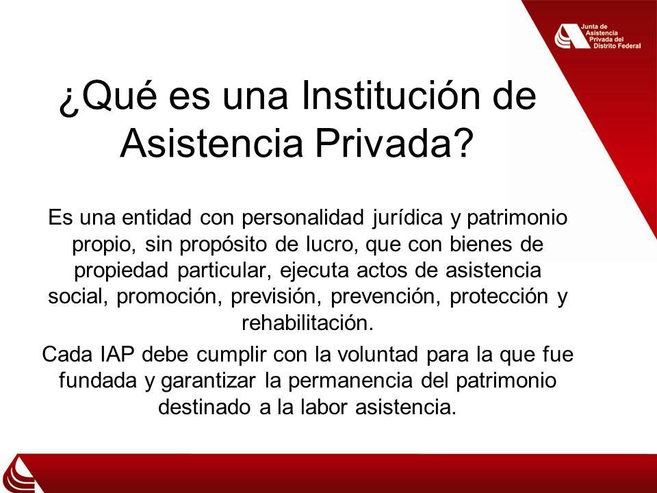 ¿Qué es una Institución de Asistencia Privada? Es una entidad con personalidad jurídica y patrimonio propio, sin propósito de lucro, que con bienes de