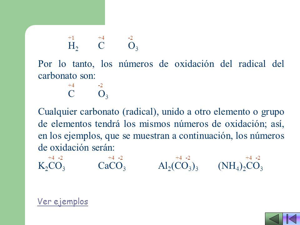 Para igualar a cero la suma de las cargas el nitrógeno deberá tener un número de oxidación igual a +5, como se muestra a continuación: H N O 3 (+1)+(+