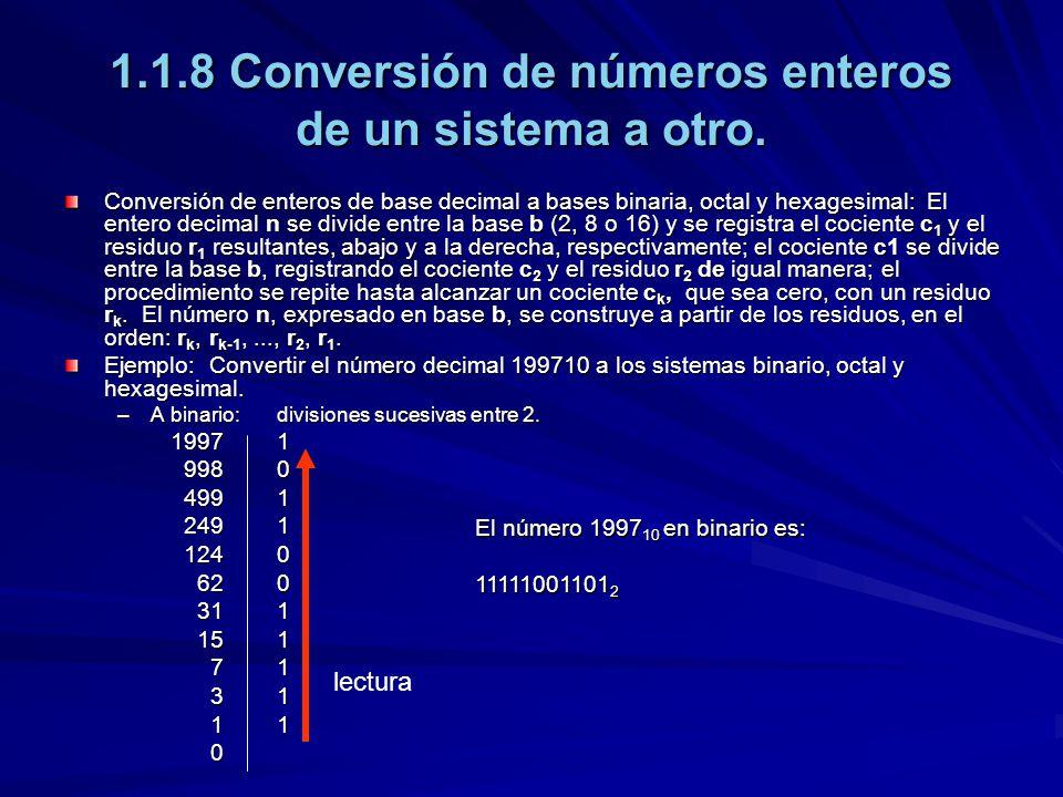 1.1.8 Conversión de números enteros de un sistema a otro. Conversión de enteros de base decimal a bases binaria, octal y hexagesimal: El entero decima