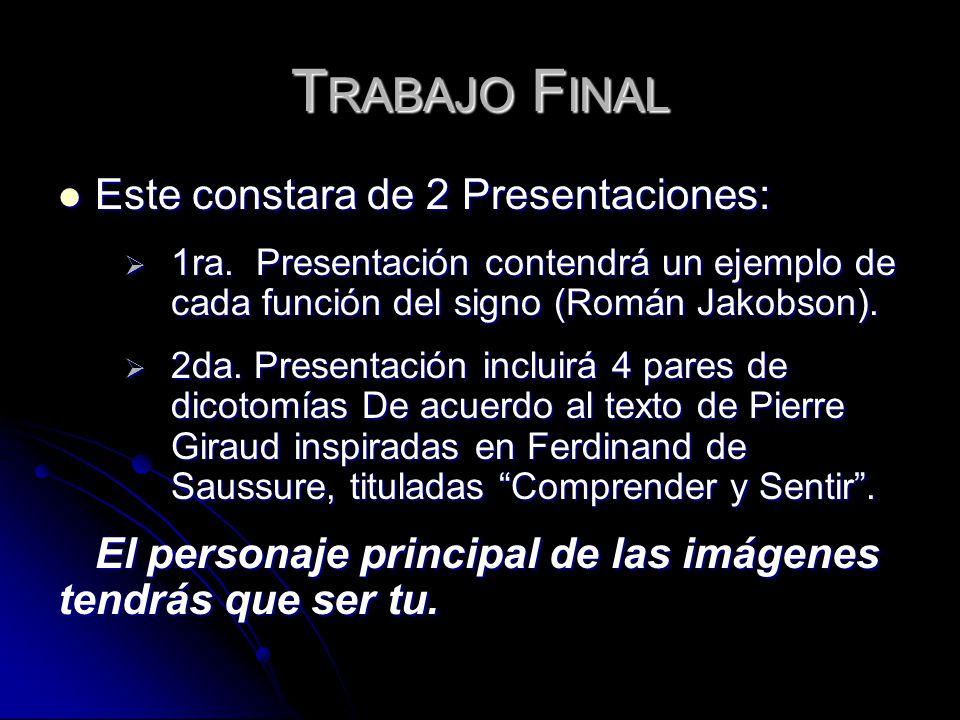 T RABAJO F INAL Este constara de 2 Presentaciones: Este constara de 2 Presentaciones: 1ra.