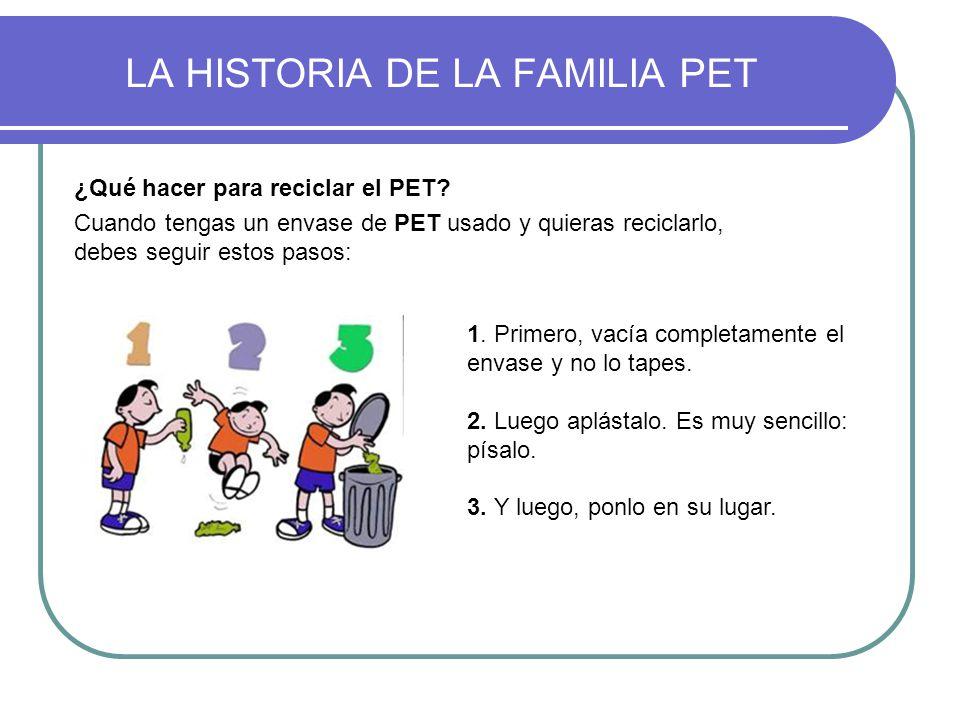 ¿Qué hacer para reciclar el PET? Cuando tengas un envase de PET usado y quieras reciclarlo, debes seguir estos pasos: 1. Primero, vacía completamente