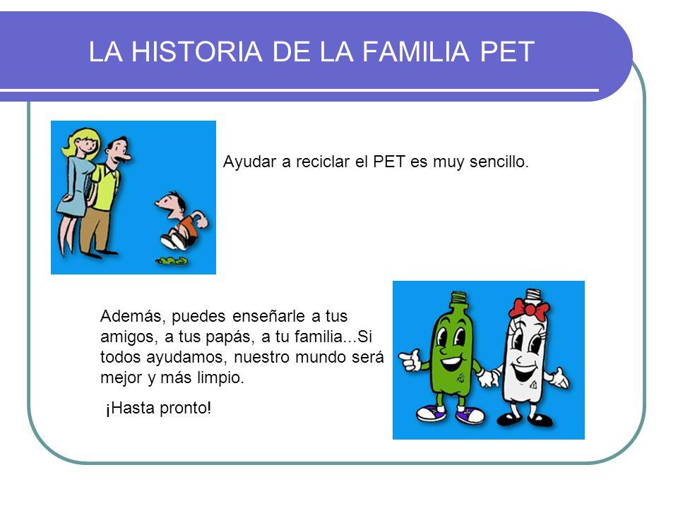 Ayudar a reciclar el PET es muy sencillo. Además, puedes enseñarle a tus amigos, a tus papás, a tu familia...Si todos ayudamos, nuestro mundo será mej