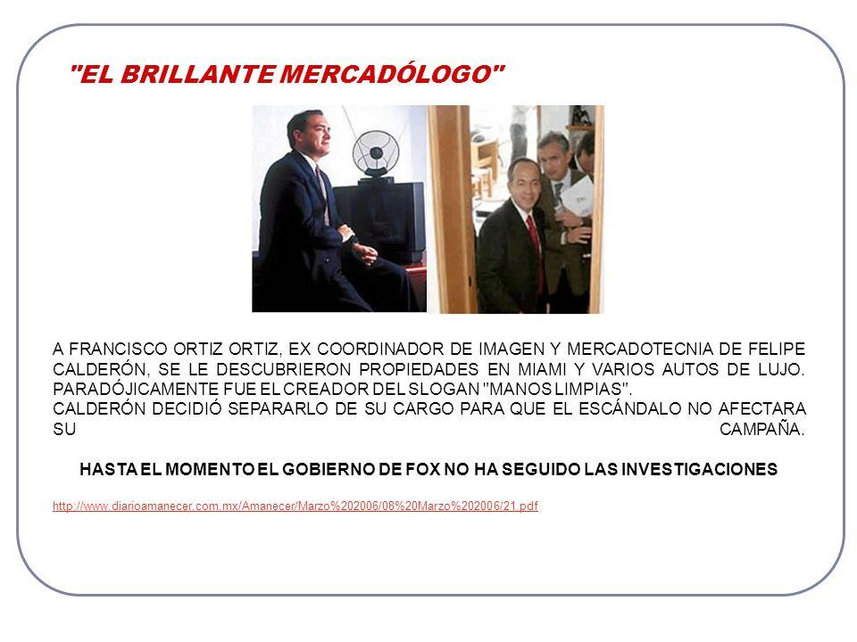 EL BRILLANTE MERCADÓLOGO A FRANCISCO ORTIZ ORTIZ, EX COORDINADOR DE IMAGEN Y MERCADOTECNIA DE FELIPE CALDERÓN, SE LE DESCUBRIERON PROPIEDADES EN MIAMI Y VARIOS AUTOS DE LUJO.