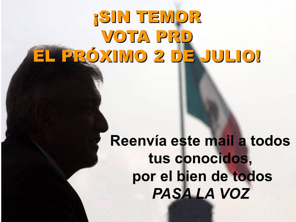 ¡SIN TEMOR VOTA PRD EL PRÓXIMO 2 DE JULIO.
