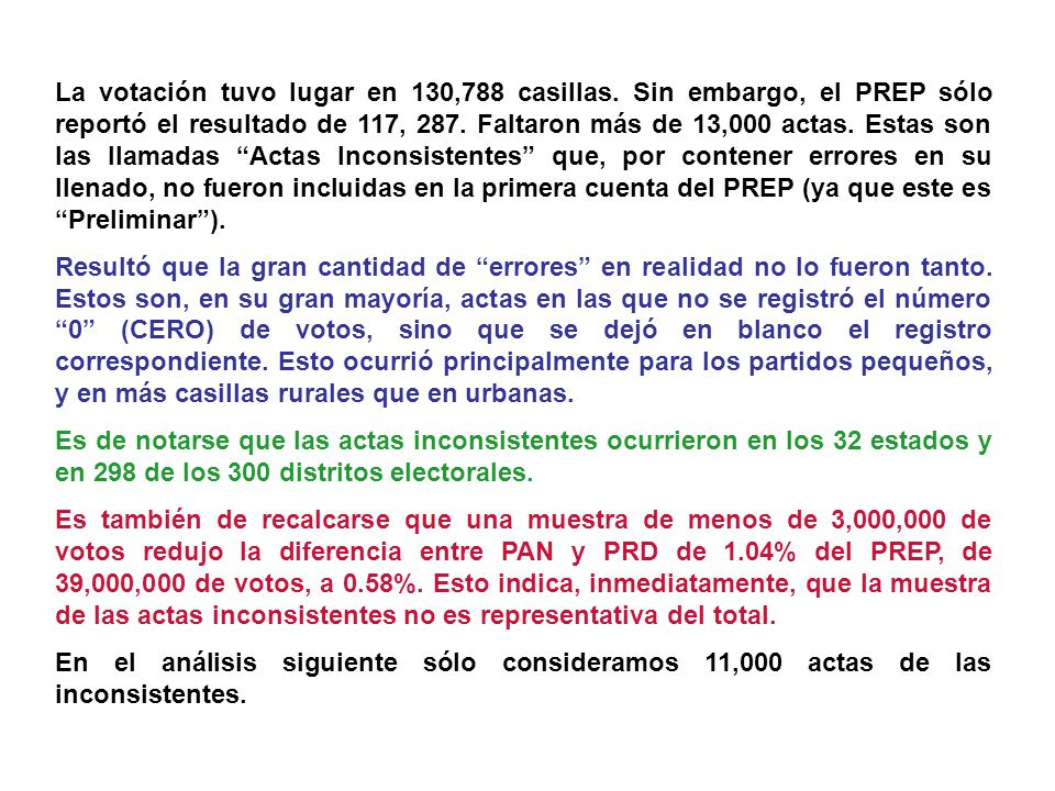 La votación tuvo lugar en 130,788 casillas. Sin embargo, el PREP sólo reportó el resultado de 117, 287. Faltaron más de 13,000 actas. Estas son las ll