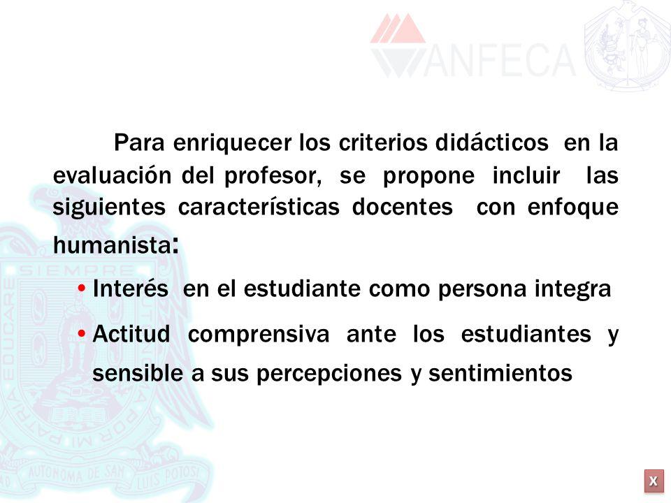 XXXX XXXX Para enriquecer los criterios didácticos en la evaluación del profesor, se propone incluir las siguientes características docentes con enfoq
