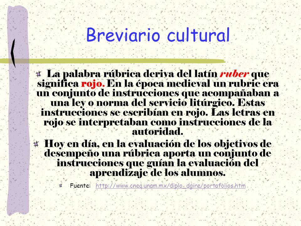 Breviario cultural La palabra rúbrica deriva del latín ruber que significa rojo. En la época medieval un rubric era un conjunto de instrucciones que a