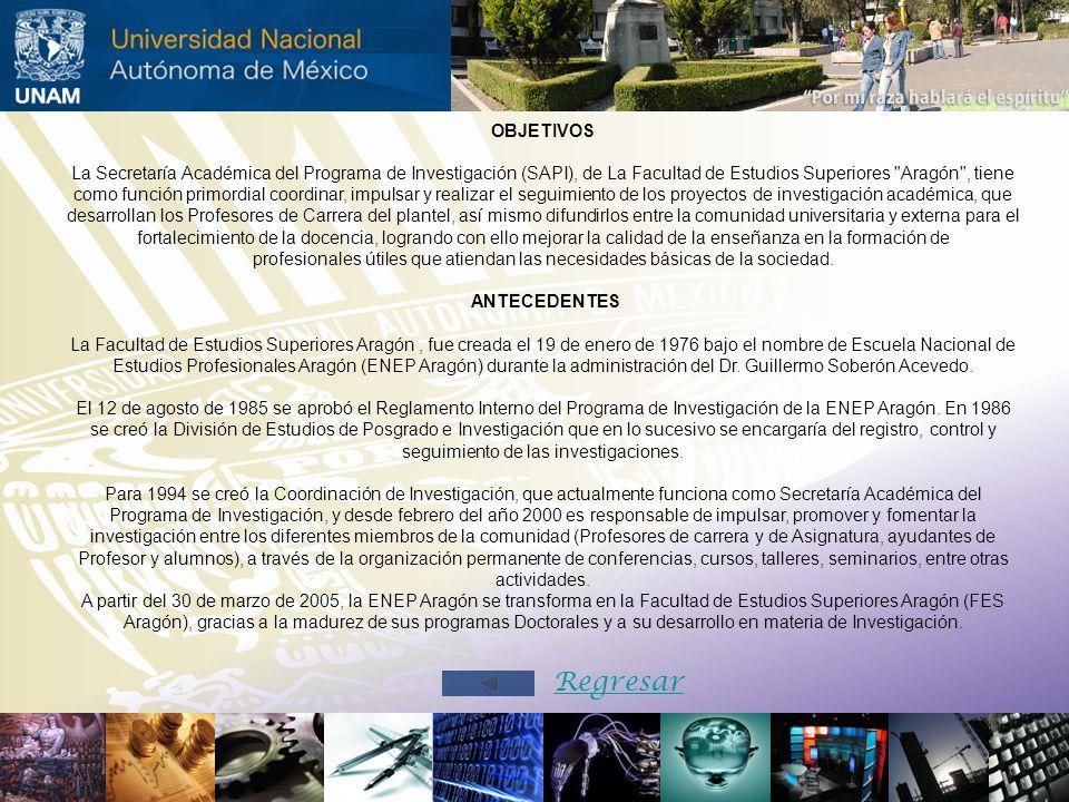 OBJETIVOS La Secretaría Académica del Programa de Investigación (SAPI), de La Facultad de Estudios Superiores