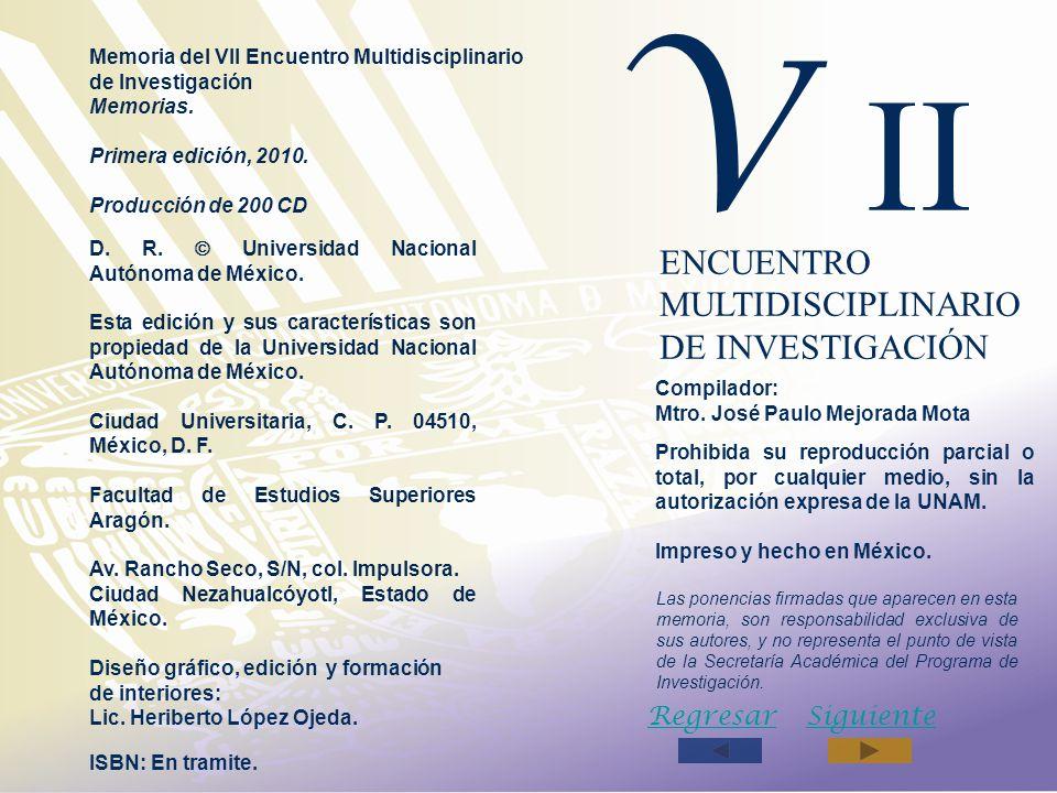 D. R. Universidad Nacional Autónoma de México. Esta edición y sus características son propiedad de la Universidad Nacional Autónoma de México. Ciudad