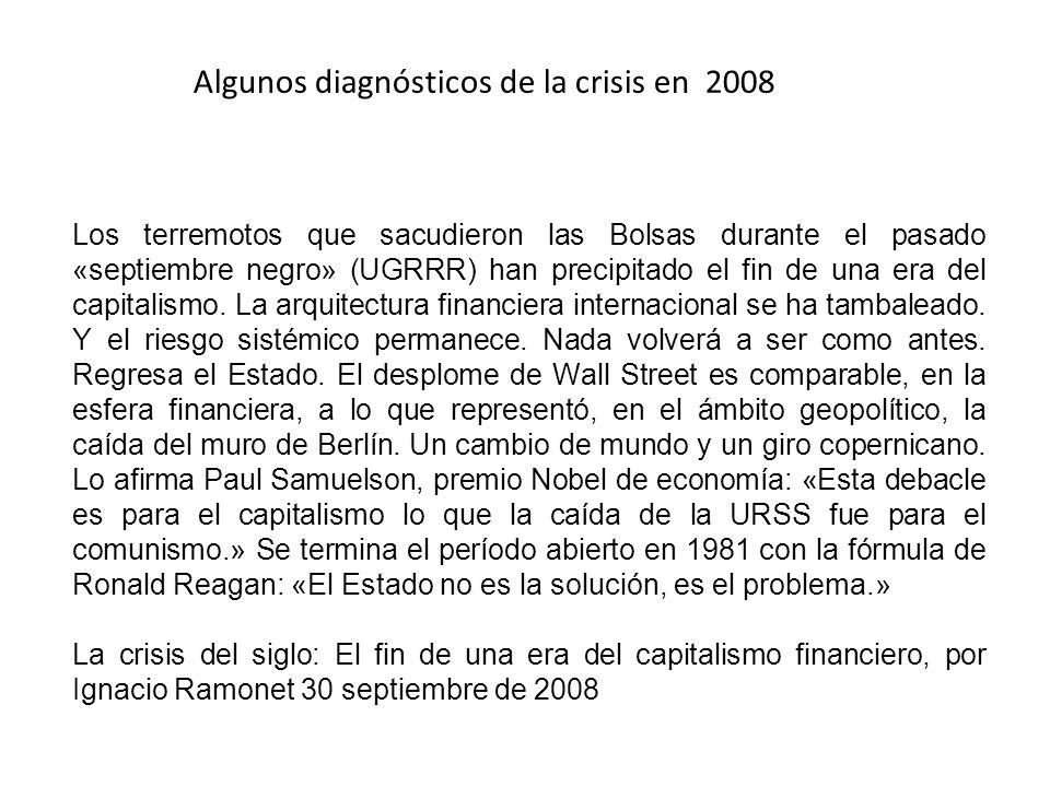 Algunos diagnósticos de la crisis en 2008 Los terremotos que sacudieron las Bolsas durante el pasado «septiembre negro» (UGRRR) han precipitado el fin de una era del capitalismo.