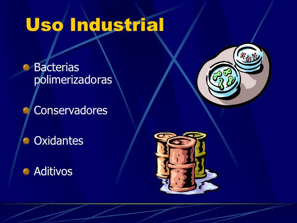 Uso Industrial Bacterias polimerizadoras Conservadores Oxidantes Aditivos