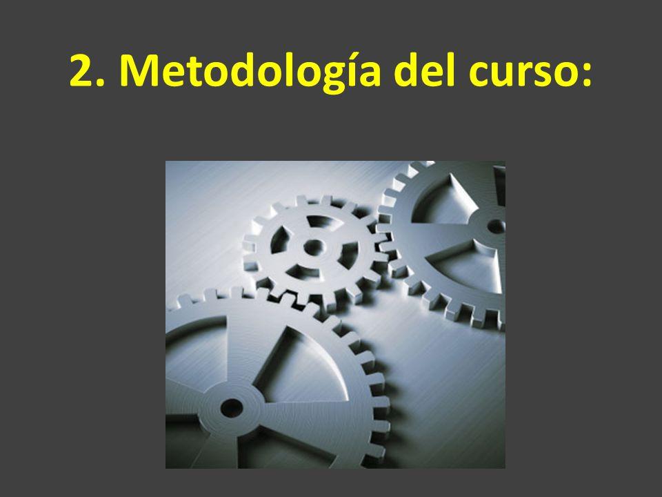 2. Metodología del curso: