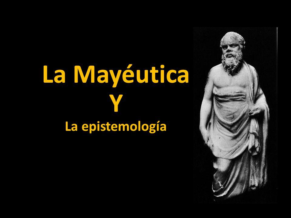 La Mayéutica Y La epistemología