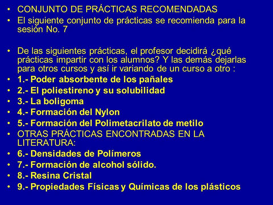CONJUNTO DE PRÁCTICAS RECOMENDADAS El siguiente conjunto de prácticas se recomienda para la sesión No. 7 De las siguientes prácticas, el profesor deci