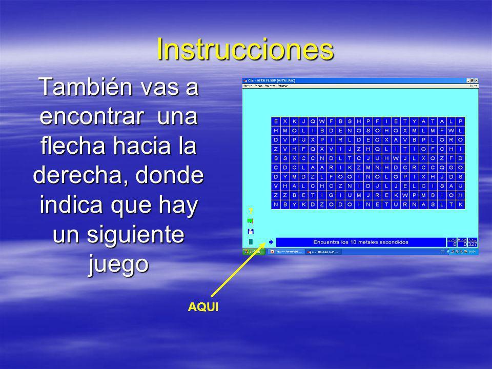 Instrucciones O una flecha hacia la izquierda, donde indica que puedes pasar al anterior juego AQUI