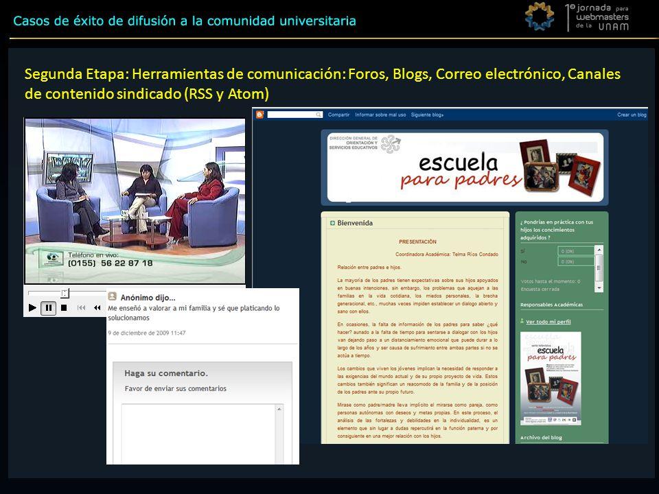 Segunda Etapa Segunda Etapa: Herramientas de comunicación: Foros, Blogs, Correo electrónico, Canales de contenido sindicado (RSS y Atom)