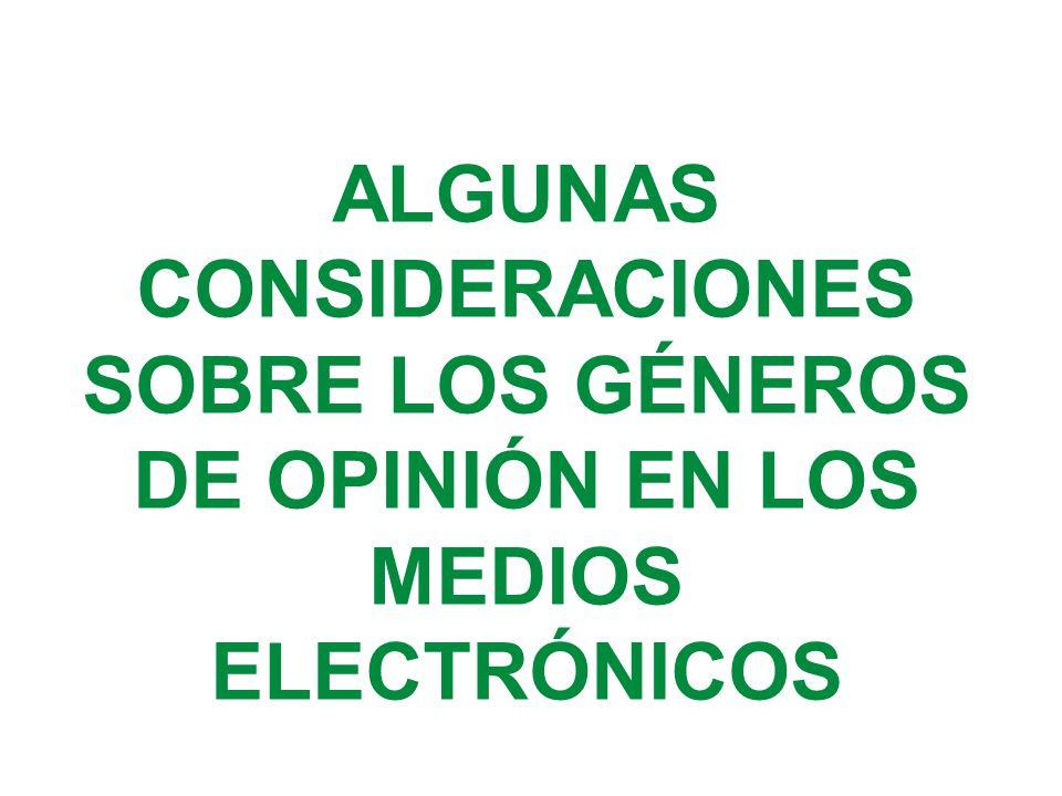 ALGUNAS CONSIDERACIONES SOBRE LOS GÉNEROS DE OPINIÓN EN LOS MEDIOS ELECTRÓNICOS