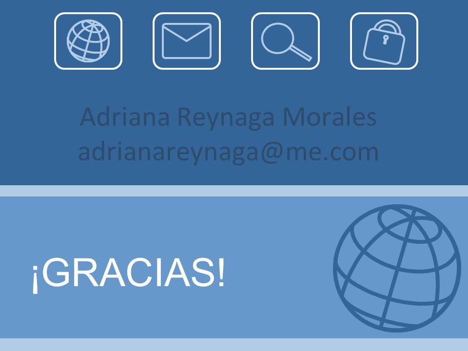 Adriana Reynaga Morales adrianareynaga@me.com ¡GRACIAS!