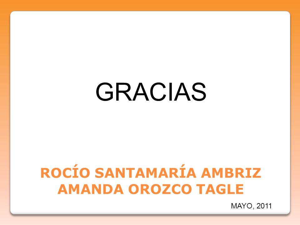 ROCÍO SANTAMARÍA AMBRIZ AMANDA OROZCO TAGLE GRACIAS MAYO, 2011