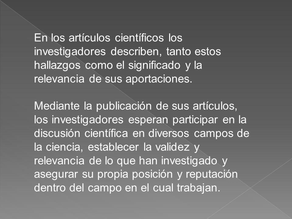 Los artículos científicos se publican, por lo general, en revistas especializadas con arbitraje.