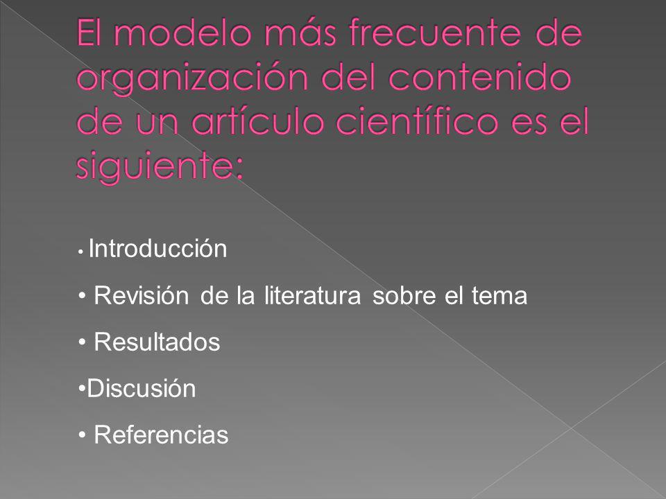 Introducción Revisión de la literatura sobre el tema Resultados Discusión Referencias