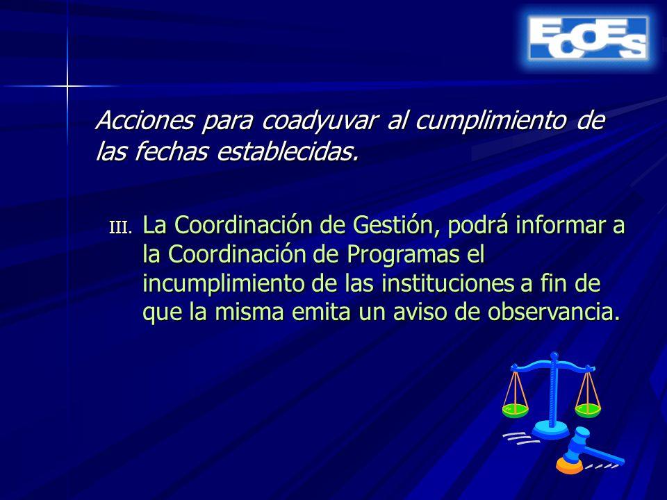Acciones para coadyuvar al cumplimiento de las fechas establecidas.