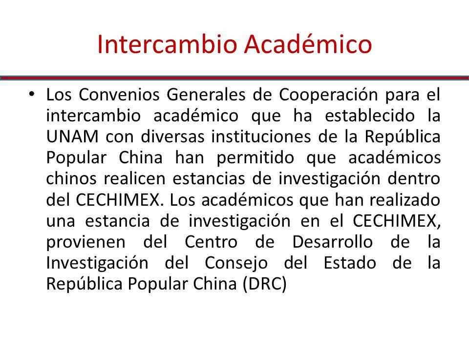 Intercambio Académico Los Convenios Generales de Cooperación para el intercambio académico que ha establecido la UNAM con diversas instituciones de la República Popular China han permitido que académicos chinos realicen estancias de investigación dentro del CECHIMEX.
