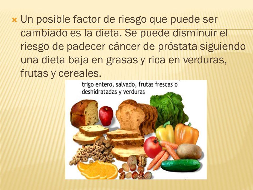 Un posible factor de riesgo que puede ser cambiado es la dieta. Se puede disminuir el riesgo de padecer cáncer de próstata siguiendo una dieta baja en