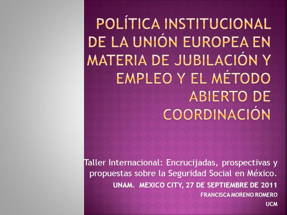 SITUACIÓN EUROPEA A PARTIR DEL AÑO 2000 Y A TRAVÉS DE DISTINTAS COMUNICACIONES E INFORMES DE LA UNIÓN EUROPEA, SE PLANTEA UN CAMBIO NECESARIO EN LOS SISTEMAS DE PENSIONES EUROPEOS TAL Y COMO ESTABAN CONCEBIDOS CON ANTERIORIDAD.