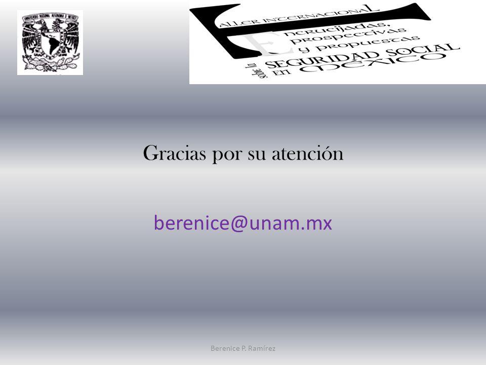 Gracias por su atención berenice@unam.mx Berenice P. Ramírez