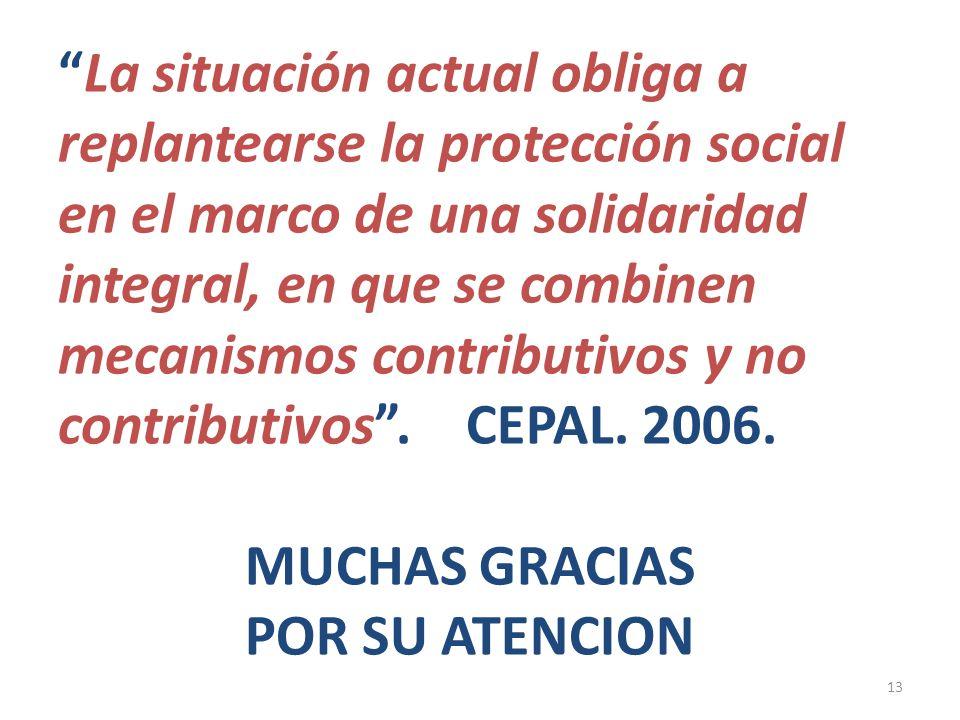 La situación actual obliga a replantearse la protección social en el marco de una solidaridad integral, en que se combinen mecanismos contributivos y