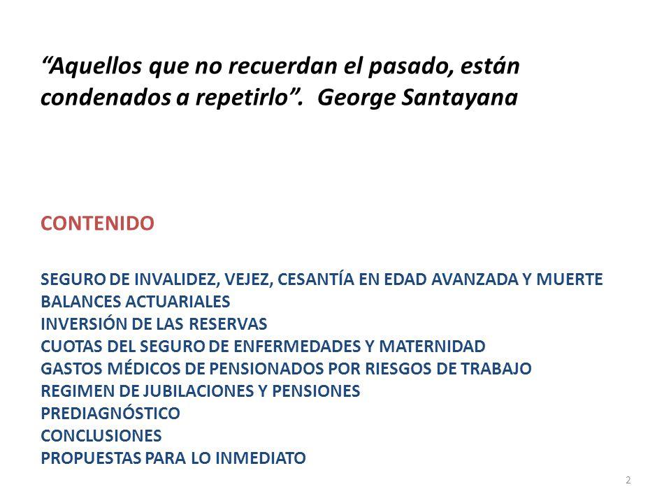 Aquellos que no recuerdan el pasado, están condenados a repetirlo. George Santayana CONTENIDO SEGURO DE INVALIDEZ, VEJEZ, CESANTÍA EN EDAD AVANZADA Y