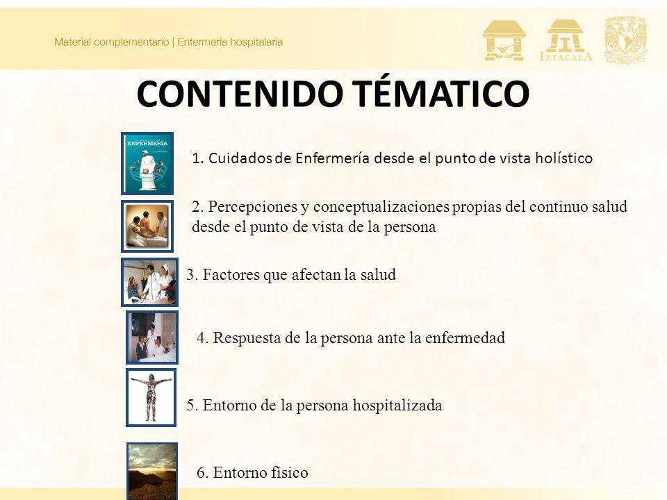 CONTENIDO TÉMATICO 1.Cuidados de Enfermería desde el punto de vista holístico 2.
