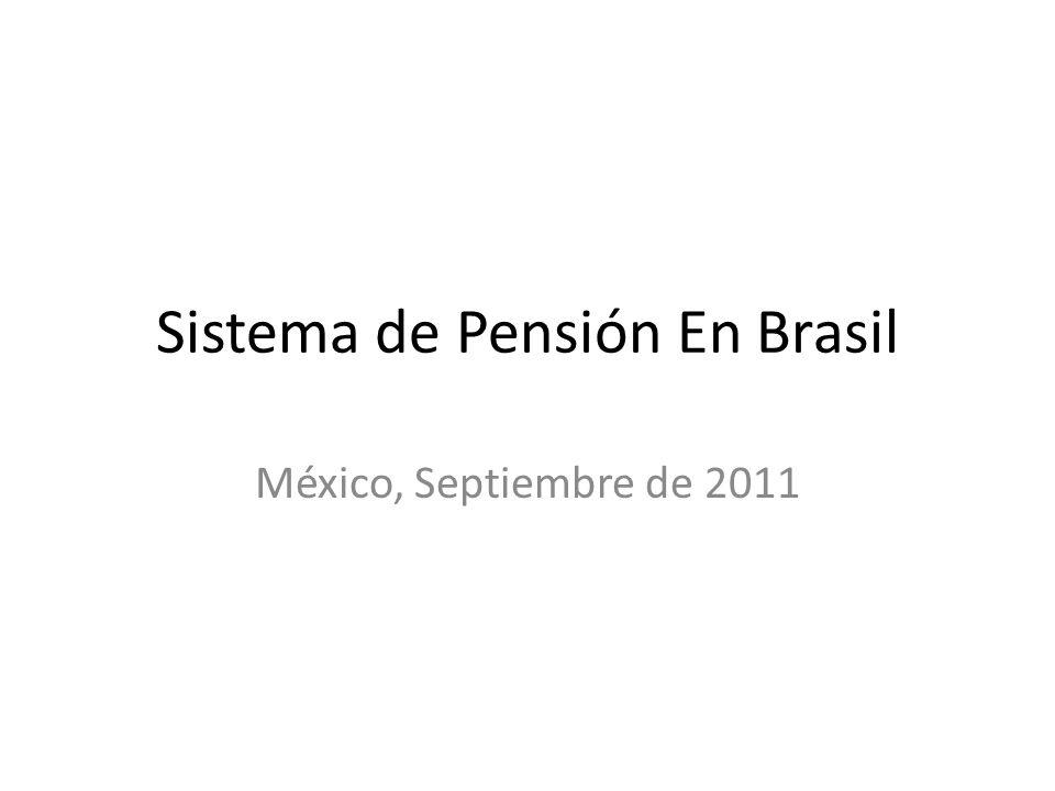 Sistema de Pensión En Brasil México, Septiembre de 2011