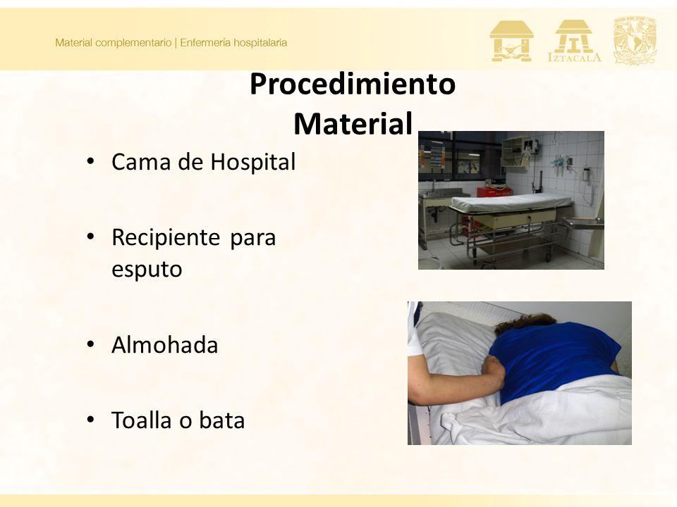 Procedimiento Material Cama de Hospital Recipiente para esputo Almohada Toalla o bata
