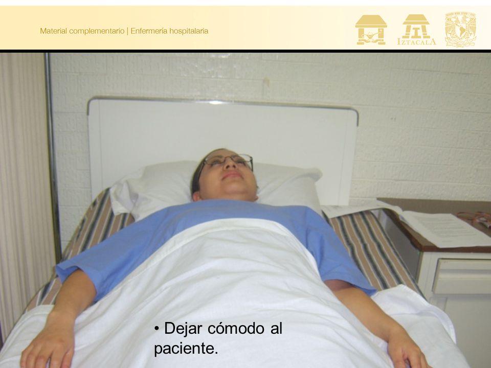 Dejar cómodo al paciente.