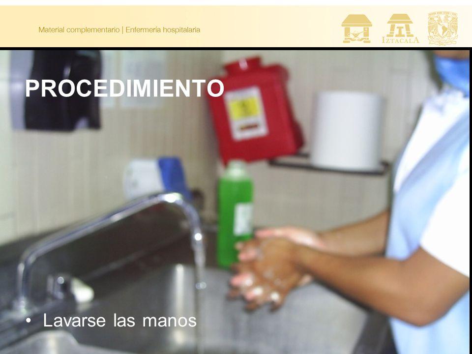 PROCEDIMIENTO Lavarse las manos