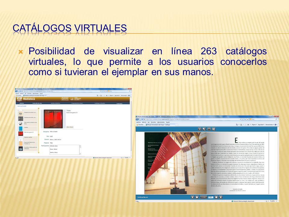 Posibilidad de visualizar en línea 263 catálogos virtuales, lo que permite a los usuarios conocerlos como si tuvieran el ejemplar en sus manos.