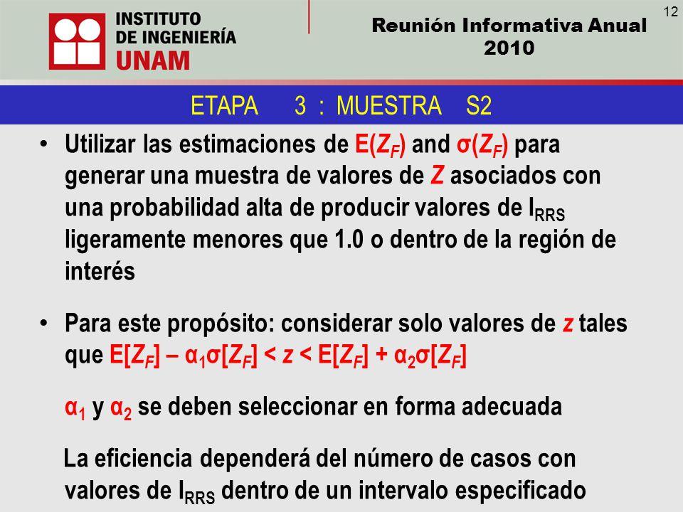 Reunión Informativa Anual 2010 ETAPA 3 : MUESTRA S2 Utilizar las estimaciones de E( Z F ) and σ( Z F ) para generar una muestra de valores de Z asocia