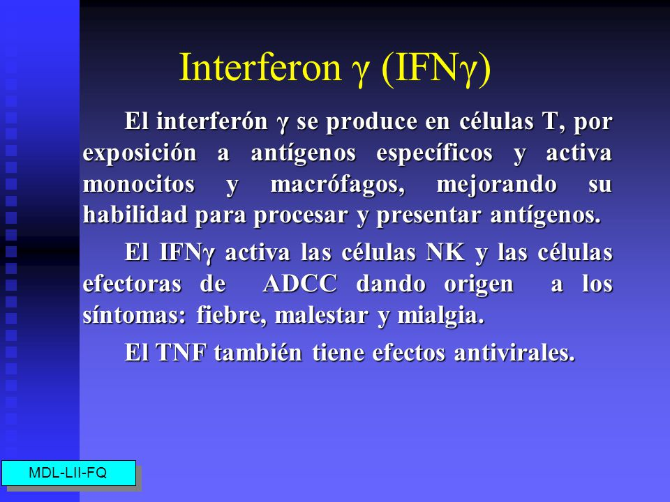 Los Interferones (IFNs) Son p roteínas capaces de interactuar con células no infectadas y producir un estado antiviral, estimulando la síntesis de pro