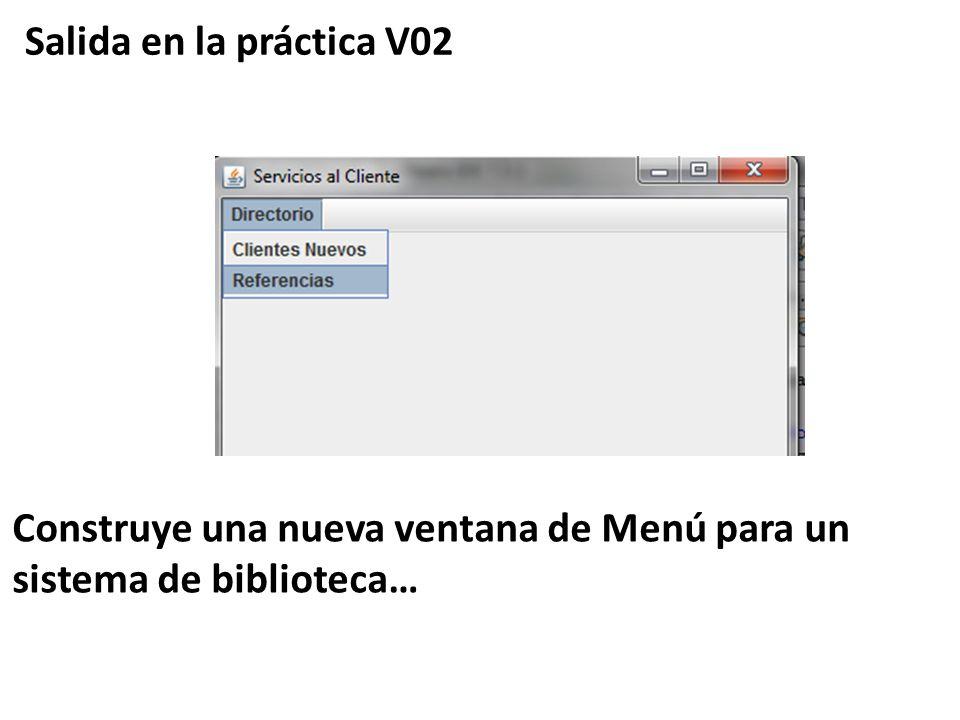 Salida en la práctica V02 Construye una nueva ventana de Menú para un sistema de biblioteca…