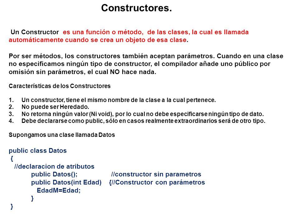 Constructores. Un Constructor es una función o método, de las clases, la cual es llamada automáticamente cuando se crea un objeto de esa clase. Por se