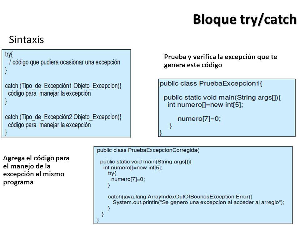 Bloque try/catch Sintaxis Agrega el código para el manejo de la excepción al mismo programa Prueba y verifica la excepción que te genera este código