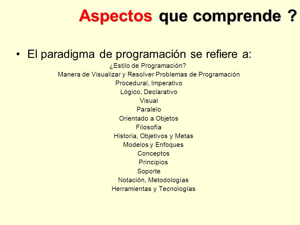 Aspectos que comprende .El paradigma de programación se refiere a: ¿Estilo de Programación.
