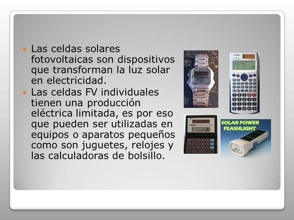 Las celdas solares fotovoltaicas son dispositivos que transforman la luz solar en electricidad. Las celdas FV individuales tienen una producción eléct